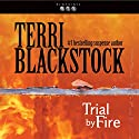 Trial by Fire: Newpointe 911 Series, Book 4 Audiobook by Terri Blackstock Narrated by J. C. Howe