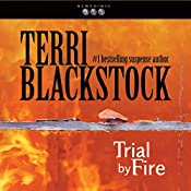 Trial by Fire: Newpointe 911 Series, Book 4 | Terri Blackstock