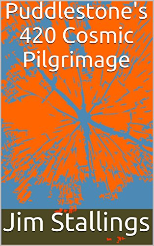 ebook: Puddlestone's 420 Cosmic Pilgrimage (B013TFSWT8)