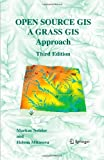 Open Source GIS: A GRASS GIS Approach