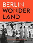 Berlin Wonderland: Wild Years Revisit...