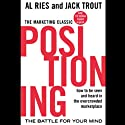 Positioning: The Battle for Your Mind Audiobook by Al Ries, Jack Trout Narrated by Grover Gardner