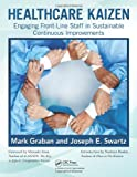 img - for Healthcare Kaizen: Engaging Front-Line Staff in Sustainable Continuous Improvements book / textbook / text book