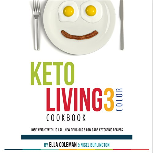 keto-living-3-color-cookbook-lose-weight-with-101-all-new-delicious-low-carb-ketogenic-recipes-engli