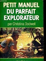 Petit manuel du parfait explorateur