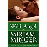 Wild Angel (The O'Byrne Brides Series - Book One)by Miriam Minger