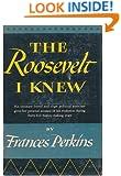 The Roosevelt I Knew