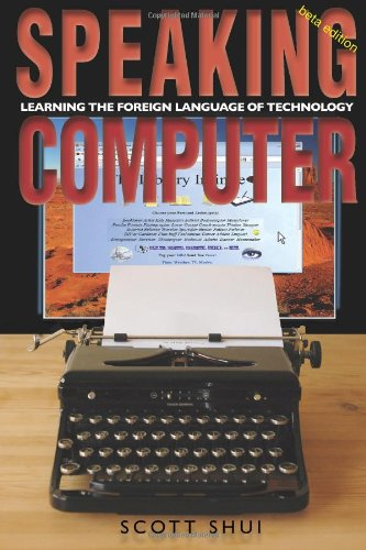 Speaking Computer: Learning the foreign language of technology