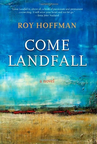 Come Landfall: A Novel