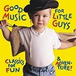 Good Music for Little Guys