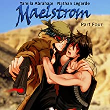 Maelstrom 4: Yaoi Audiobook by Yamila Abraham Narrated by Nathan Legarde