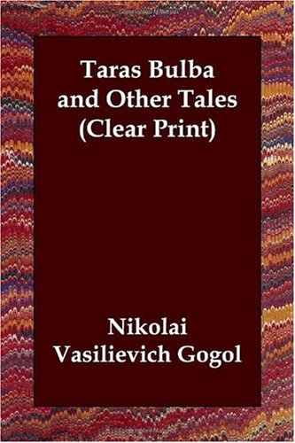 Taras Bulba and Other Tales (Clear Print)
