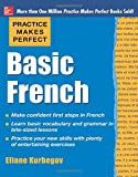 Practice Makes Perfect Basic French (Practice Makes Perfect Series)