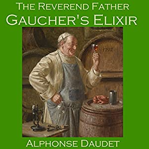 The Reverend Father Gaucher's Elixir | [Alphonse Daudet]