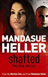 Mandasue Heller Shafted