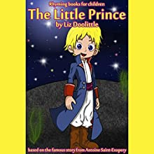 The Little Prince: Rhyming Books for Children (       UNABRIDGED) by Liz Doolittle Narrated by Rebecca Meszaros