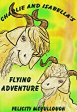 Charlie And Isabella's Flying Adventure (Charlie And Isabella's Magical Adventures)