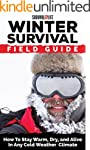 Winter Survival Field Guide: How To S...