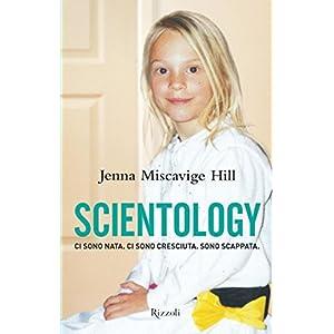 Scientology: Ci sono nata. Ci sono cresciuta. Sono scappata