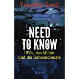 "Need to know: UFOs, das Milit�r und die Geheimdienstevon ""Timothy Good"""