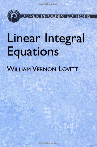 Linear Integral Equations (Dover Phoenix Editions)