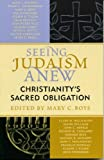 img - for Seeing Judaism Anew: Christianity's Sacred Obligation book / textbook / text book