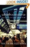 Sabbath as Resistance: