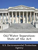 Oil/Water Separation: State of the Art