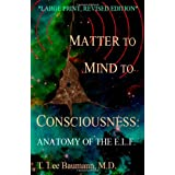 Matter to Mind to Consciousness: Anatomy of the E.L.F. ~ T. Lee Baumann