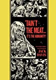 """'Taint The Meat...It's The Humanity!"" and Other Stories (The EC Comics Library)"