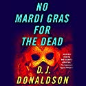 No Mardi Gras for the Dead (       UNABRIDGED) by D. J. Donaldson Narrated by Brian Troxell