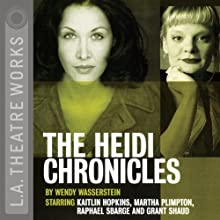 The Heidi Chronicles  by Wendy Wasserstein Narrated by Martha Plimpton, Kaitlin Hopkins, Grant Shaud, Raphael Sbarge