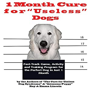 1 Month Cure for 'Useless' Dogs Audiobook