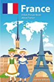 Children's Book About France: A Kids Picture Book About France With Photos and Fun Facts