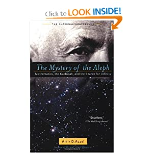 The Mystery of the Aleph: Mathematics, the Kabbalah, and the Search for Infinity Amir D. Aczel