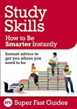 Study Skills: How to Be Smarter, Instantly