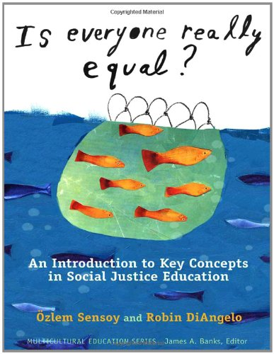 Is Everyone Really Equal? An Introduction to Key Concepts in Social Justice Education (Multicultural Education) (Multicultural Education Series)