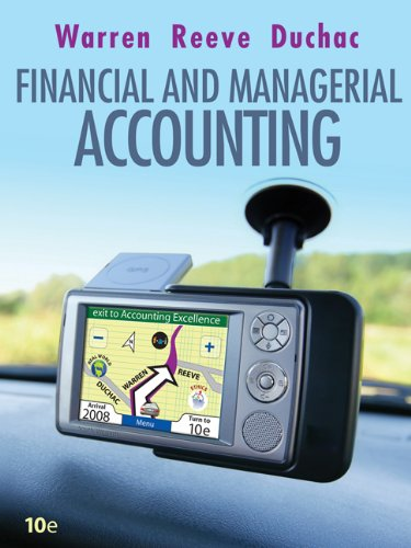 Loose Leaf Edition for Warren/Reeve/Duchac's Financial & Managerial Accounting, 10th