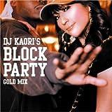 Dj Kaori's BLOCK PARTY-GOLD MIX