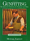 img - for Gunfitting: The Quest for Perfection for Shotguns and Rifles, 2nd Edition book / textbook / text book