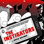 The Instigators | David Wolman
