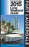 Fort Lauderdale - The Delaplaine 2015 Long Weekend Guide