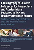 A Bibliography of Selected References for Researchers and Academicians Dedicated to Tick and Flea-borne Infection Science