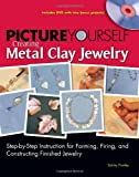 Tammy Powley Picture Yourself Creating Metal Clay Jewelery