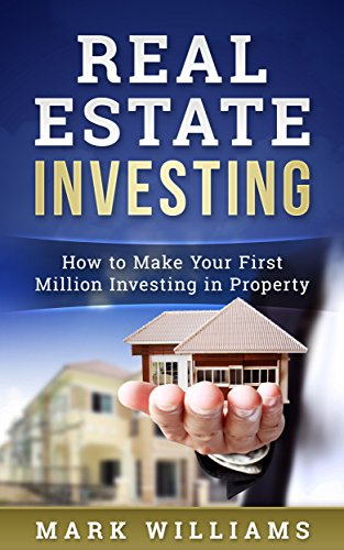 Real Estate Investing: How to Make Your First Million Investing in Property