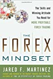 Picture Of The Forex Mindset: The Skills and Winning Attitude You Need for More Profitable Forex Trading