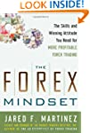 The Forex Mindset: The Skills and Win...