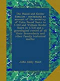 img - for The Pound and Kester families : containing an account of the ancestry of John Pound (born in 1735) and William Kester (born in 1733) and a ... and other family historical matter book / textbook / text book