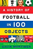 Gavin Mortimer A History of Football in 100 Objects