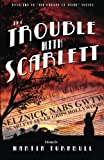 The Trouble with Scarlett (Hollywood's Garden of Allah novels Book 2)